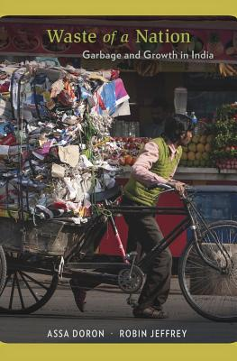 Waste of a Nation: Garbage and Growth in India