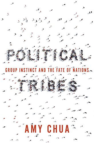 Political Tribes: Group Instinct and the Fate of Nations