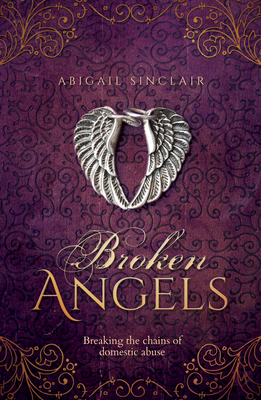 Broken Angels: Breaking the Chains of Domestic Abuse