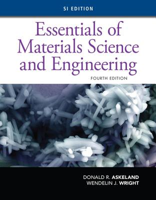 Essentials of Materials Science and Engineering: SI Edition