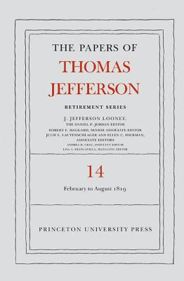 The Papers of Thomas Jefferson: Retirement Series: 1 February to 31 August 1819