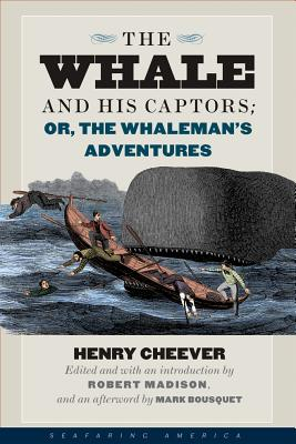 The Whale and His Captors: Or, the Whaleman's Adventures