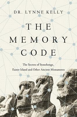 The Memory Code: The Secrets of Stonehenge, Easter Island, and Other Ancient Monuments