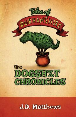 Tales of Durhamshire: The Dogsh%t Chronicles