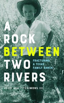 A Rock between Two Rivers: Fracturing a Texas Family Ranch