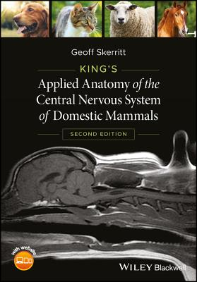 King's Applied Anatomy of the Central Nervous System of Domestic Mammals: Website Associated W/Book