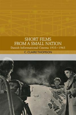 Short Films from a Small Nation: Danish Informational Cinema 1935-1965