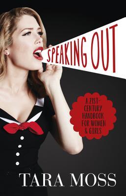 Speaking Out: A 21st-Century Handbook for Women & Girls