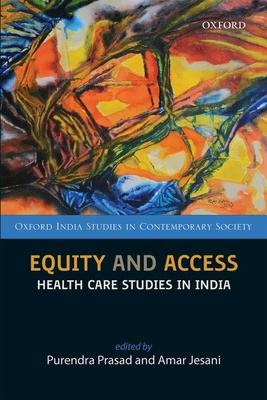 Equity and Access: Health Care Studies in India