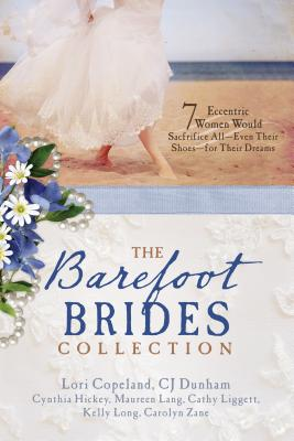 The Barefoot Brides Collection: 7 Eccentric Women Would Sacrifice All - Even Their Shoes - for Their Dreams