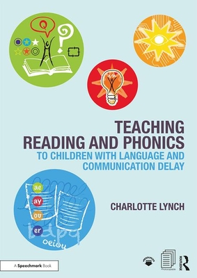 Teaching Reading and Phonics to Children With Language and Communication Delay