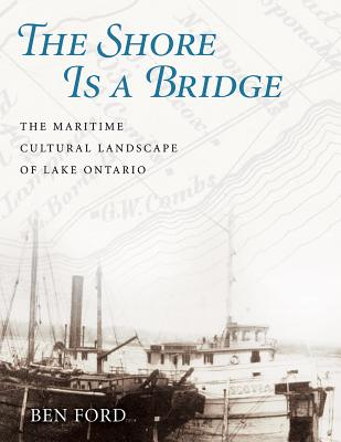 The Shore Is a Bridge: The Maritime Cultural Landscape of Lake Ontario