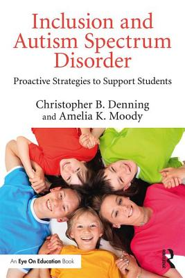 Inclusion and Autism Spectrum Disorder: Proactive Strategies to Support Students