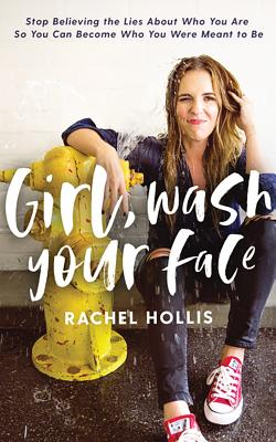 Girl, Wash Your Face: Stop Believing the Lies About Who You Are So You Can Become Who You Were Meant to Be, Library Edition