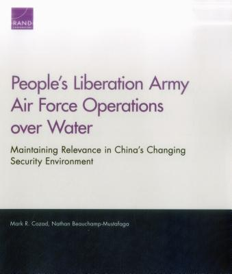 People's Liberation Army Air Force Operations over Water: Maintaining Relevance in China's Changing Security Environment