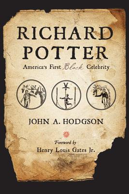 Richard Potter: America's First Black Celebrity