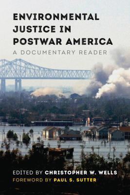 Environmental Justice in Postwar America: A Documentary Reader