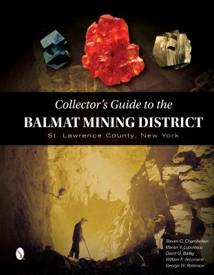 Collector's Guide to the Balmat Mining District: St. Lawrence County, New York