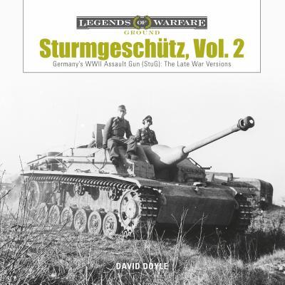 Sturmgeschütz: Germany's WWII Assault Gun (StuG): The Late War Versions