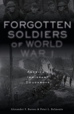 Forgotten Soldiers of World War I: America's Immigrant Doughboys