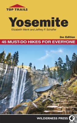 Top Trails Yosemite: 45 Must-Do Hikes for Everyone
