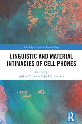 Linguistic and Material Intimacies of Cell Phones