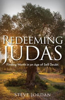 Redeeming Judas: Finding Worth in an Age of Self-doubt