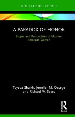 A Paradox of Honor: Hopes and Perspectives of Muslim-American Women