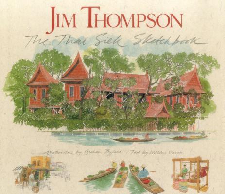 Jim Thompson: The Thai Silk Sketchbook