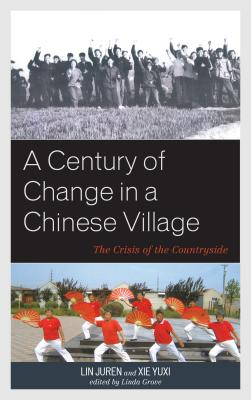 A Century of Change in a Chinese Village: The Crisis of the Countryside