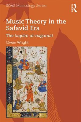 Music Theory in the Safavid Era: The Taqsim Al-nagamat