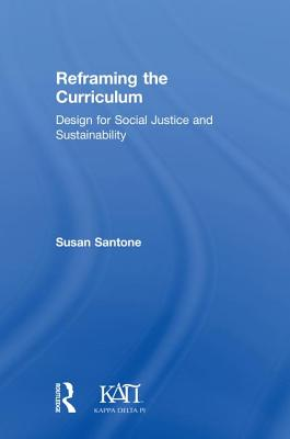 Reframing the Curriculum: Design for Social Justice and Sustainability