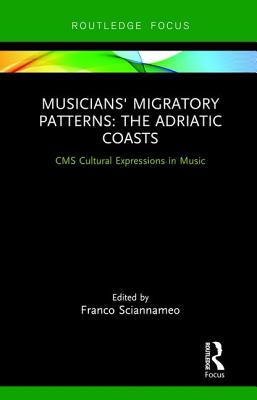 Musicians' Migratory Patterns: the Adriatic Coasts: The Adriatic Coasts