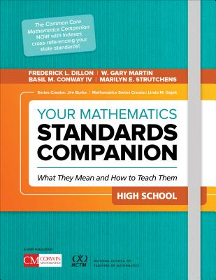 Your Mathematics Standards Companion, High School: What They Mean and How to Teach Them