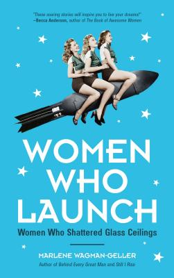 Women Who Launch: Women Who Shattered Glass Ceilings