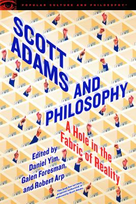 Scott Adams and Philosophy: A Hole in the Fabric of Reality