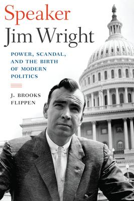 Speaker Jim Wright: Power, Scandal, and the Birth of Modern Politics