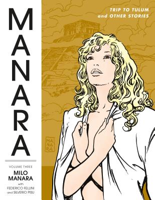 The Manara Library 3: Trip to Tulum and Other Stories