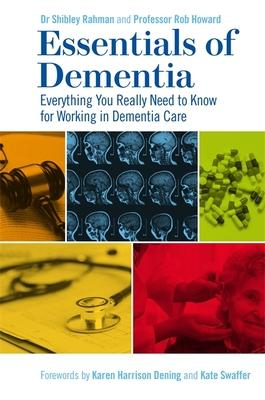 Essentials of Dementia: Everything You Really Need to Know for Working in Dementia Care