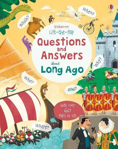 Lift-the-flap Questions and Answers about Long Ago