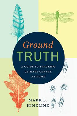 Ground Truth: A Guide to Tracking Climate Change at Home