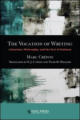 The Vocation of Writing: Literature, Philosophy, and the Test of Violence