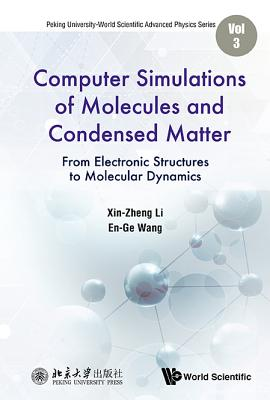 Computer Simulations of Molecules and Condensed Matter: From Electronic Structures to Molecular Dynamics