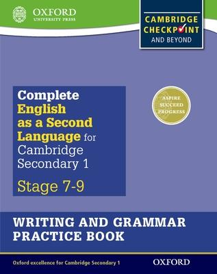 Complete English As a Second Language for Cambridge Lower Secondary Stage 7-9 Writing and Grammar Practice Book