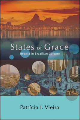 States of Grace: Utopia in Brazilian Culture