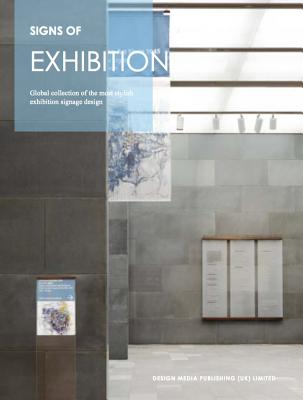 Sign of Exhibition: Global Collection of the Most Stylish Exhibition Signage Design