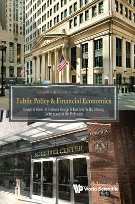 Public Policy & Financial Economics: Essays in Honor of Professor George G. Kaufman for His Lifelong Contributions to the Profes