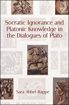 Socratic Ignorance and Platonic Knowledge in the Dialogues of Plato