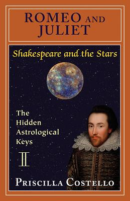 Romeo and Juliet: The Hidden Astrological Keys