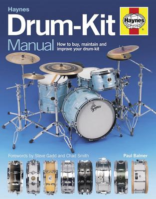 Drum Kit Manual: How to Buy, Maintain and Improve Your Drum-kit